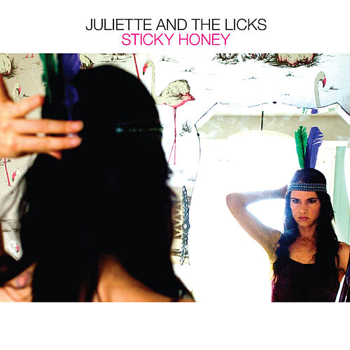 Sticky Honey by Juliette And The Licks