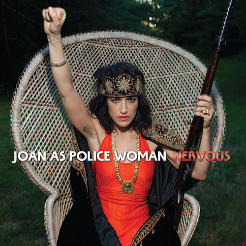 Nervous de Joan As Police Woman