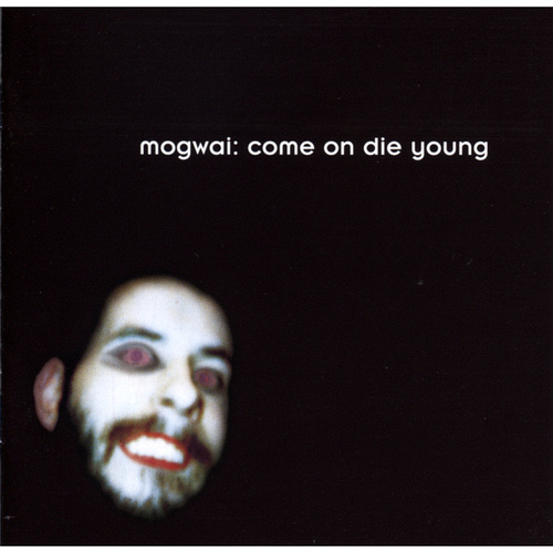 Come On Die Young de Mogwai
