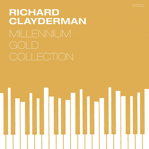 Millennium Gold Collection de Richard Clayderman