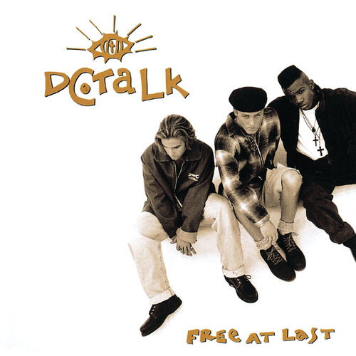 Free At Last (Remastered) by DC Talk