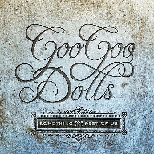 Something For The Rest Of Us de Goo Goo Dolls