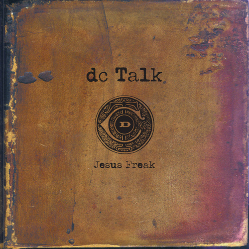 Jesus Freak (Remastered) by DC Talk