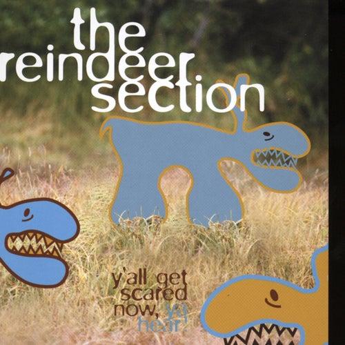 Y'All Get Scared Now, Ya Hear! von Reindeer Section
