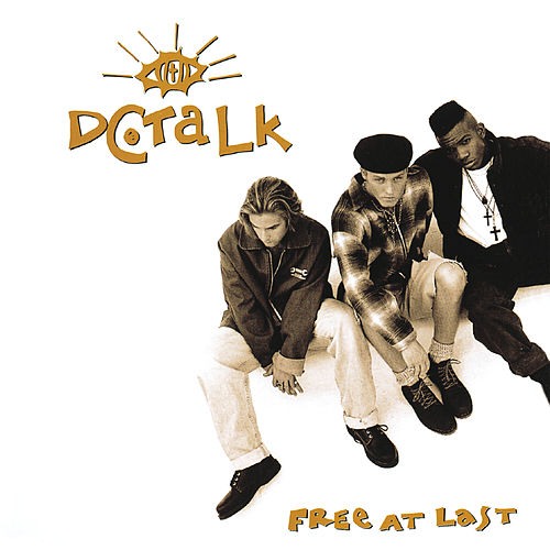 Free At Last by DC Talk