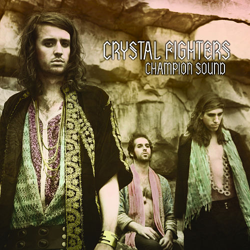 Champion Sound de Crystal Fighters