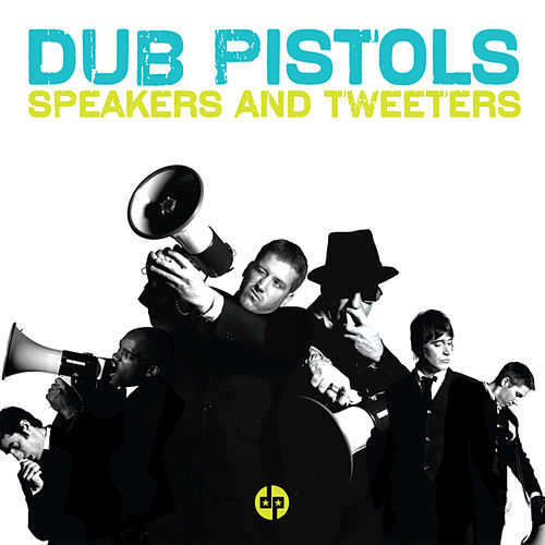 Speakers and Tweeters von Dub Pistols