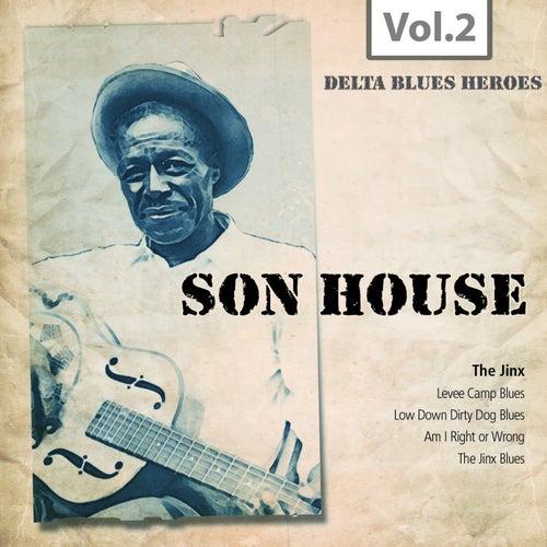 Delta Blues Heroes, Vol. 2 de Son House