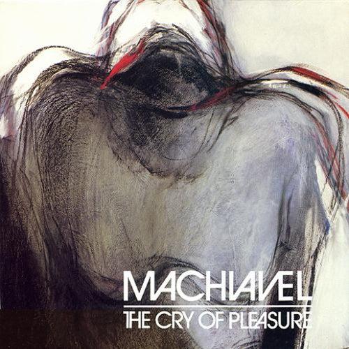 The Cry of Pleasure von Machiavel