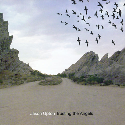 Trusting the Angels by Jason Upton