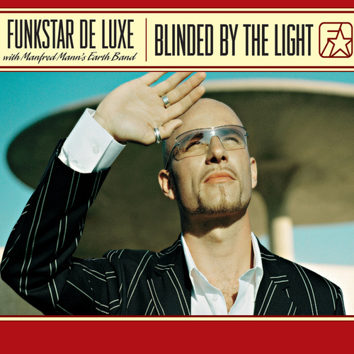 Blinded By The Light - with Manfred Mann's Earth Band de Funkstar De Luxe