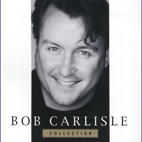 Collection by Bob Carlisle