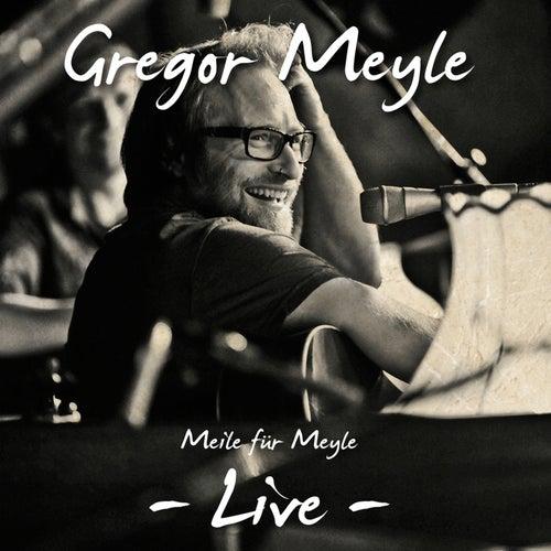 Meile für Meyle - Live von Gregor Meyle