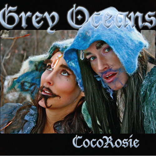 Grey Oceans by CocoRosie