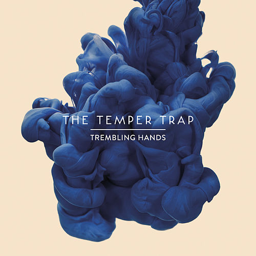 Trembling Hands von The Temper Trap
