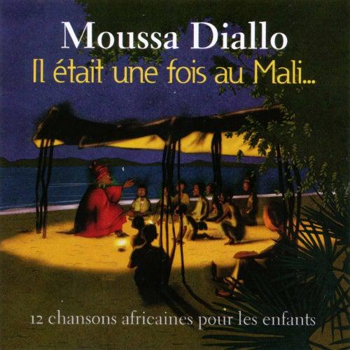 Il était une fois au Mali… by Moussa Diallo