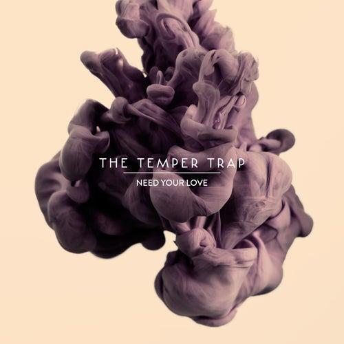 Need Your Love von The Temper Trap