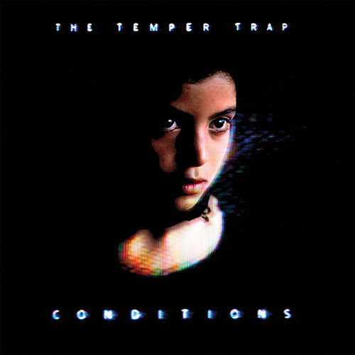Conditions von The Temper Trap