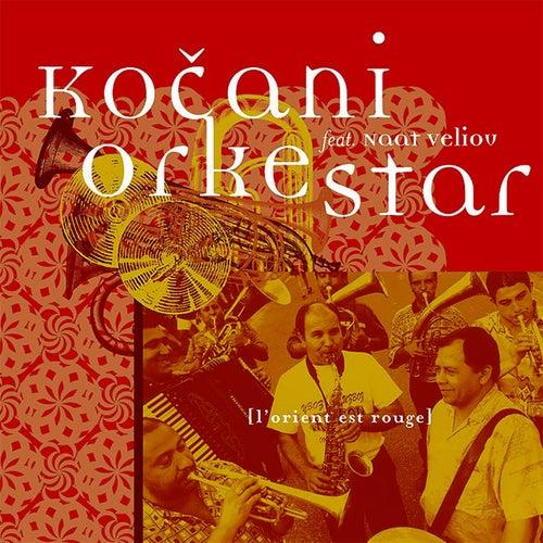 L'Orient Est Rouge von Kocani Orkestar