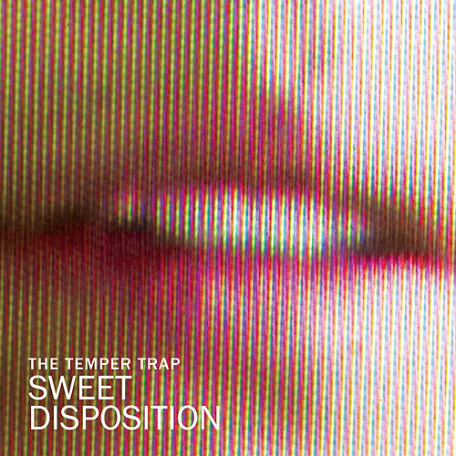 Sweet Disposition von The Temper Trap