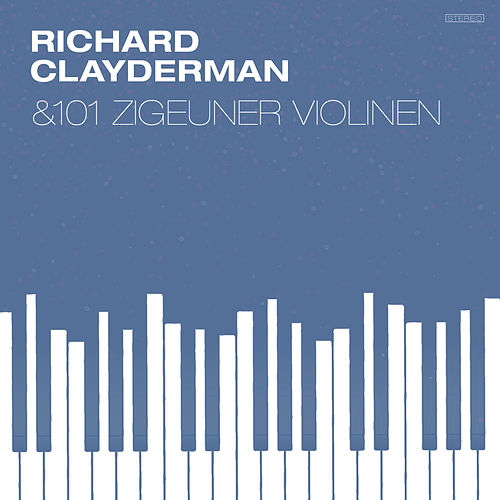 Richard Clayderman and 101 Zigeuner Violinen de Richard Clayderman