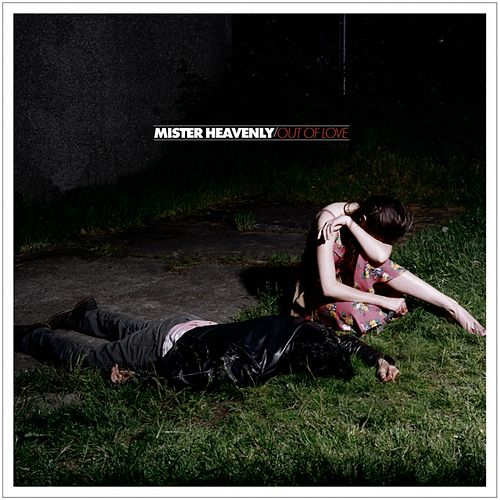 Out of Love von Mister Heavenly
