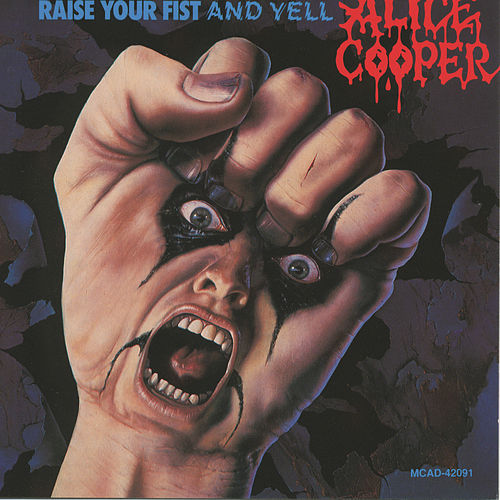 Raise Your Fist And Yell di Alice Cooper