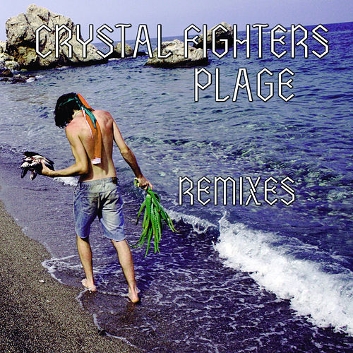 Plage (remixes) de Crystal Fighters