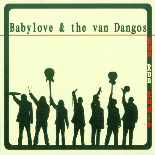 Run Run Rudie by Babylove & The Vandangos