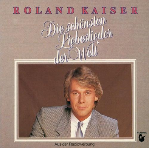 Die schönsten Liebeslieder der Welt von Roland Kaiser