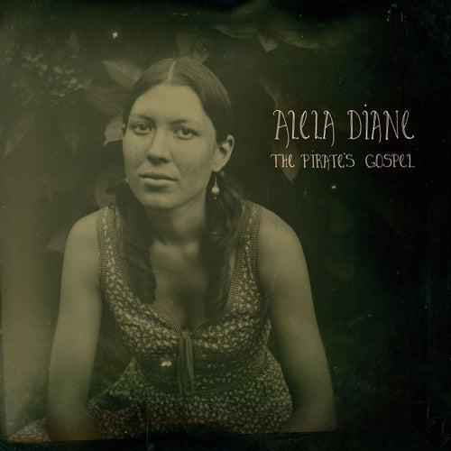 The Pirate's Gospel de Alela Diane