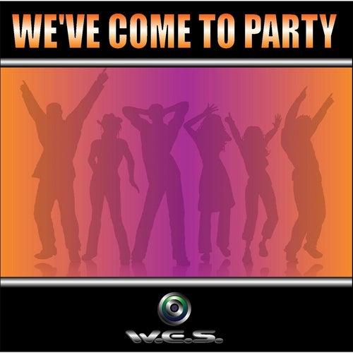We've Come to Party von W.E.S.