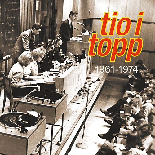 Tio i Topp 1961 - 1974 by Various Artists