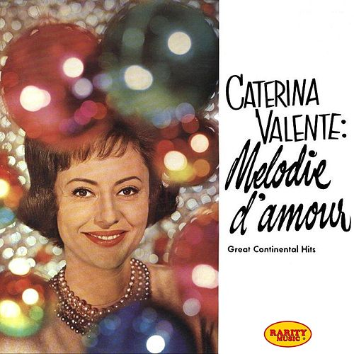 Melodie d'amour (Great Continental Hits - Stanley Black with Piano & Orchestra) von Caterina Valente
