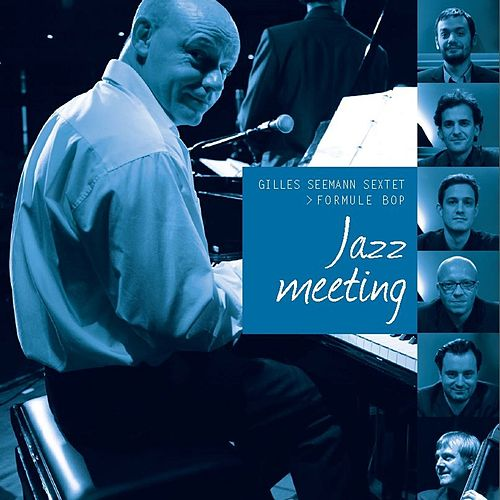Jazz Meeting von Gilles Seemann Sextet