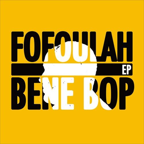 Bene Bop EP by Fofoulah