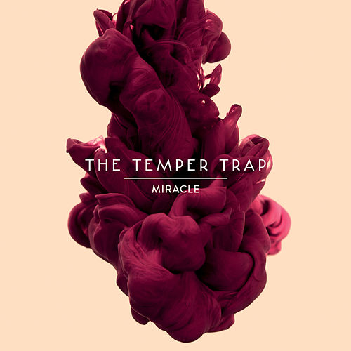 Miracle by The Temper Trap