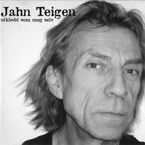 Utkledd som meg selv by Jahn Teigen