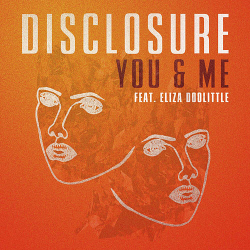 You & Me by Disclosure