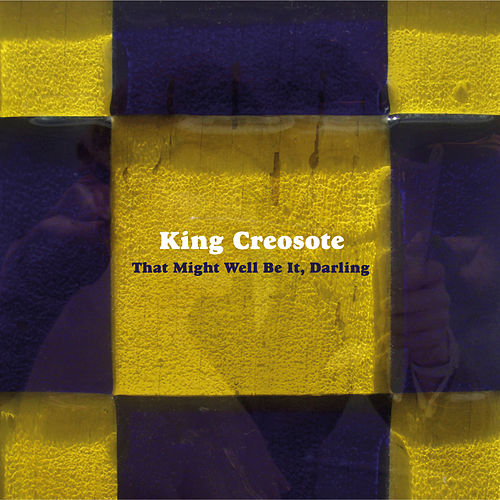 That Might Well Be It, Darling de King Creosote