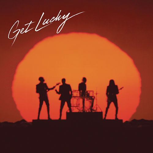 Get Lucky by Daft Punk