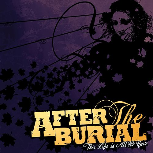 This Life Is All We Have von After The Burial