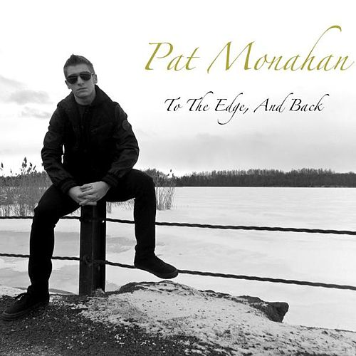 To the Edge, and Back de Pat Monahan