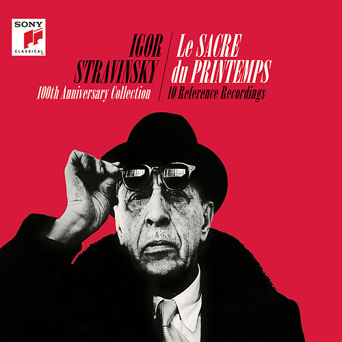 Igor Stravinsky - Le sacre du printemps (100th Anniversary Collectors Edition) de Various Artists