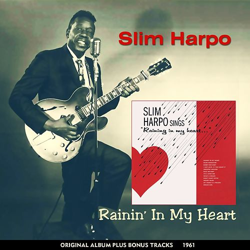 Rainin' in My Heart (Original Album Plus Bonus Tracks 1962) de Slim Harpo