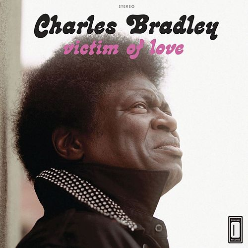Victim of Love von Charles Bradley