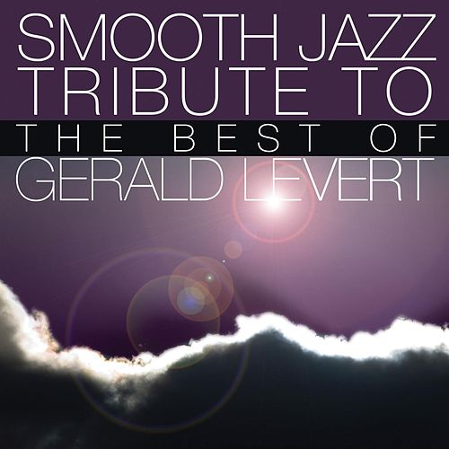 Smooth Jazz Tribute to the Best of Gerald Levert von Smooth Jazz Allstars