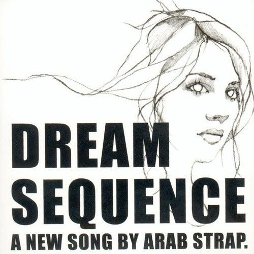 Dream Sequence von Arab Strap
