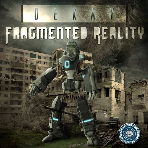 Fragmented Reality by Dekay
