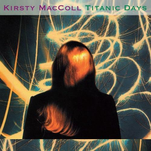 Titanic Days (Deluxe) von Kirsty MacColl